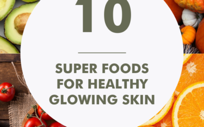 10 SUPER FOODS FOR HEALTHY GLOWING SKIN